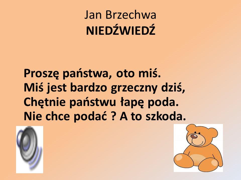 Jan Brzechwa NIEDŹWIEDŹ