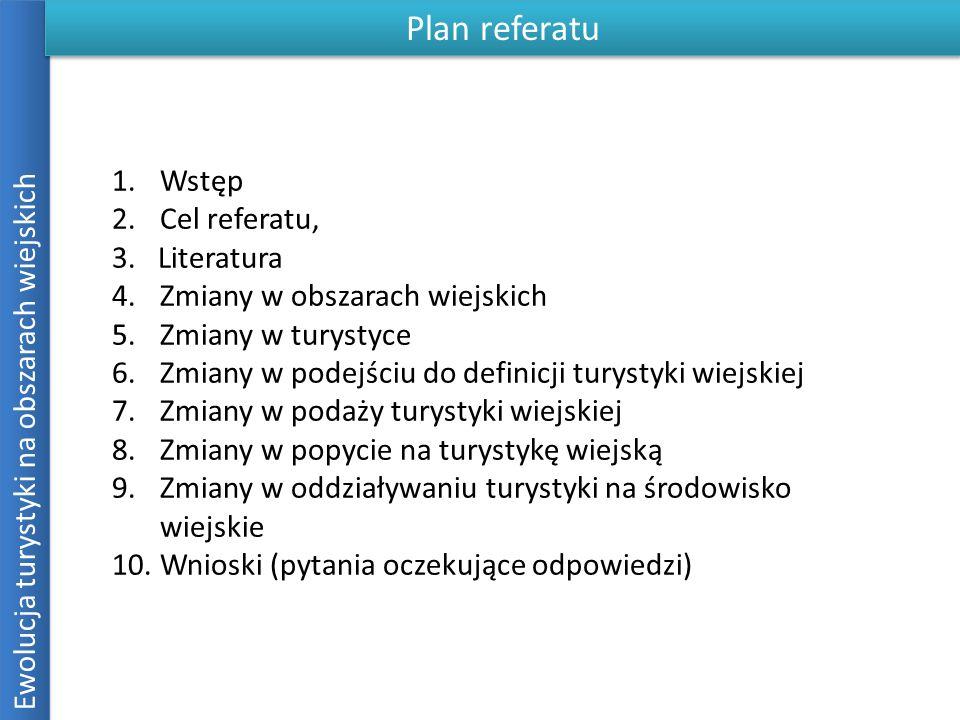 Plan referatu Wstęp Cel referatu, 3. Literatura