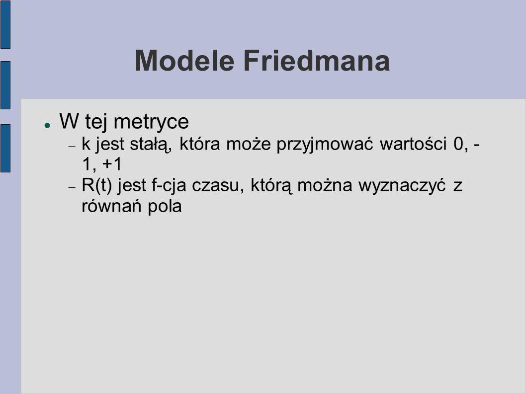 Modele Friedmana W tej metryce