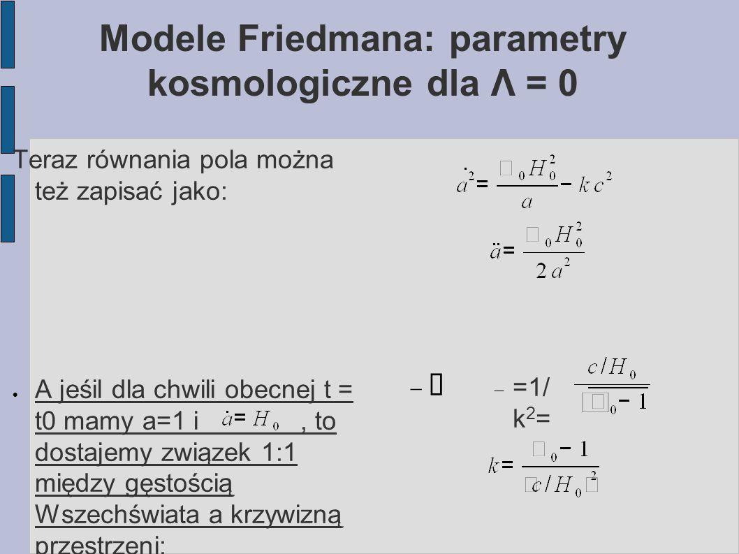 Modele Friedmana: parametry kosmologiczne dla Λ = 0