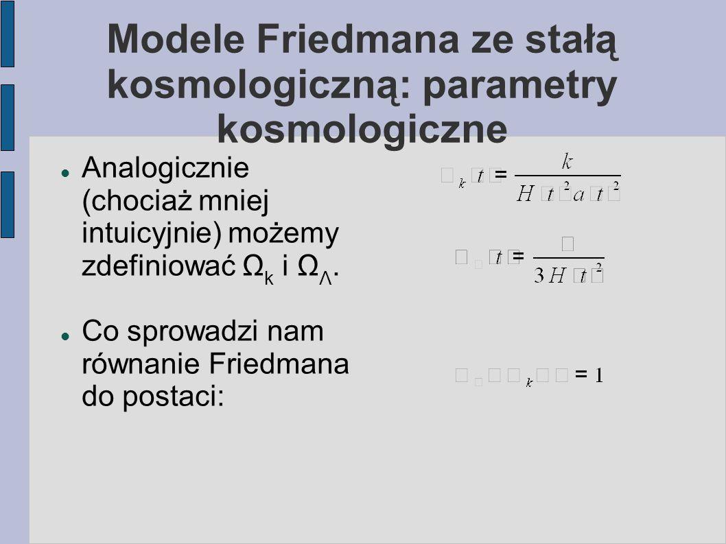 Modele Friedmana ze stałą kosmologiczną: parametry kosmologiczne