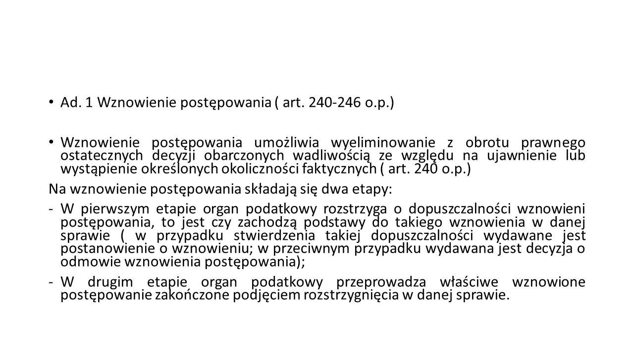 Ad. 1 Wznowienie postępowania ( art. 240-246 o.p.)