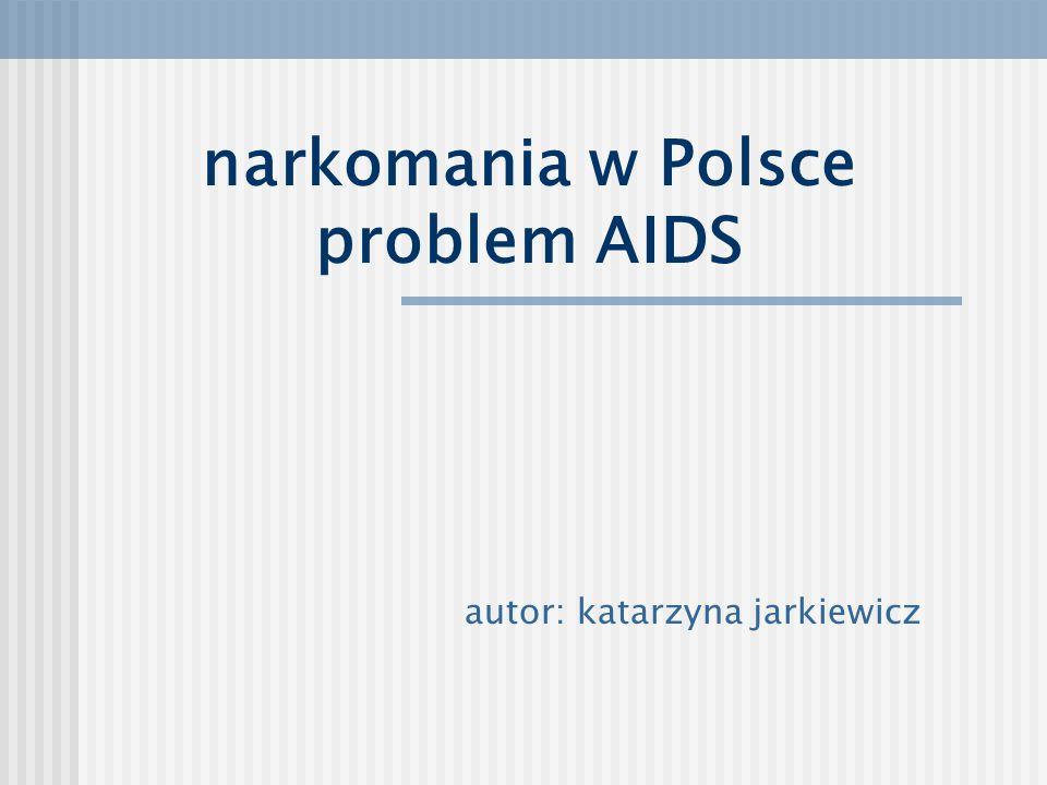 narkomania w Polsce problem AIDS