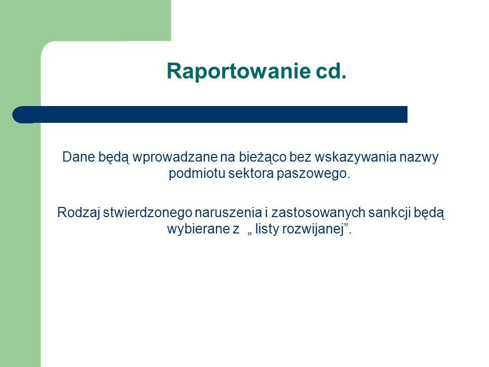 Raportowanie cd. Dane będą wprowadzane na bieżąco bez wskazywania nazwy podmiotu sektora paszowego.