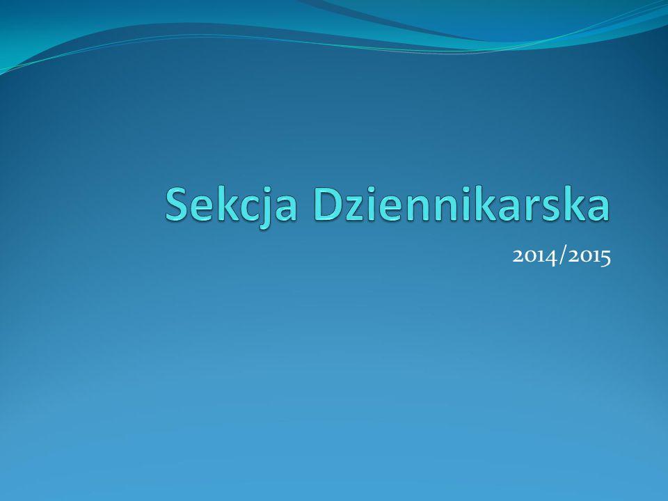 Sekcja Dziennikarska 2014/2015