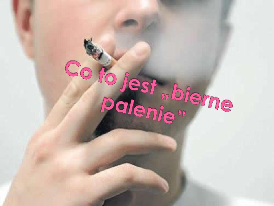"""Co to jest """"bierne palenie"""