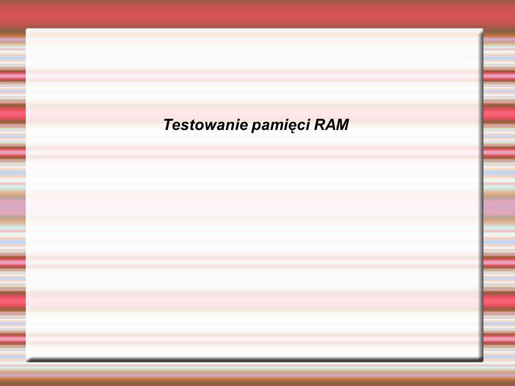 Testowanie pamięci RAM