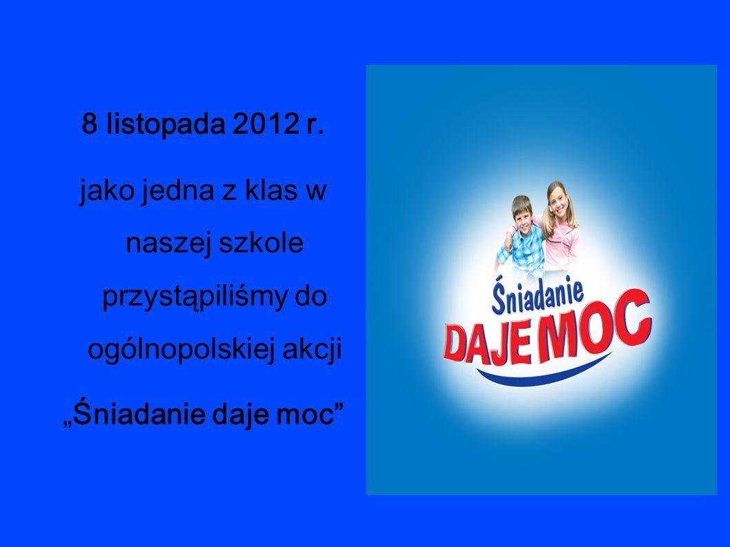 8 listopada 2012 r. jako jedna z klas w naszej szkole przystąpiliśmy do ogólnopolskiej akcji.