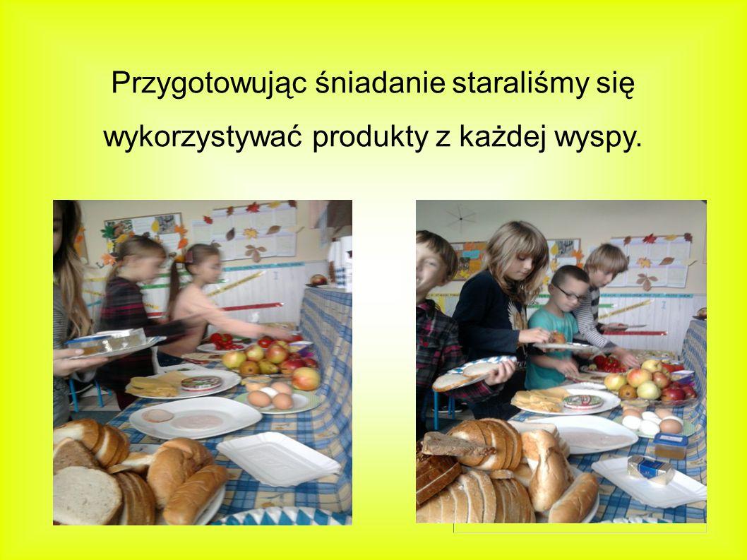 Przygotowując śniadanie staraliśmy się wykorzystywać produkty z każdej wyspy.
