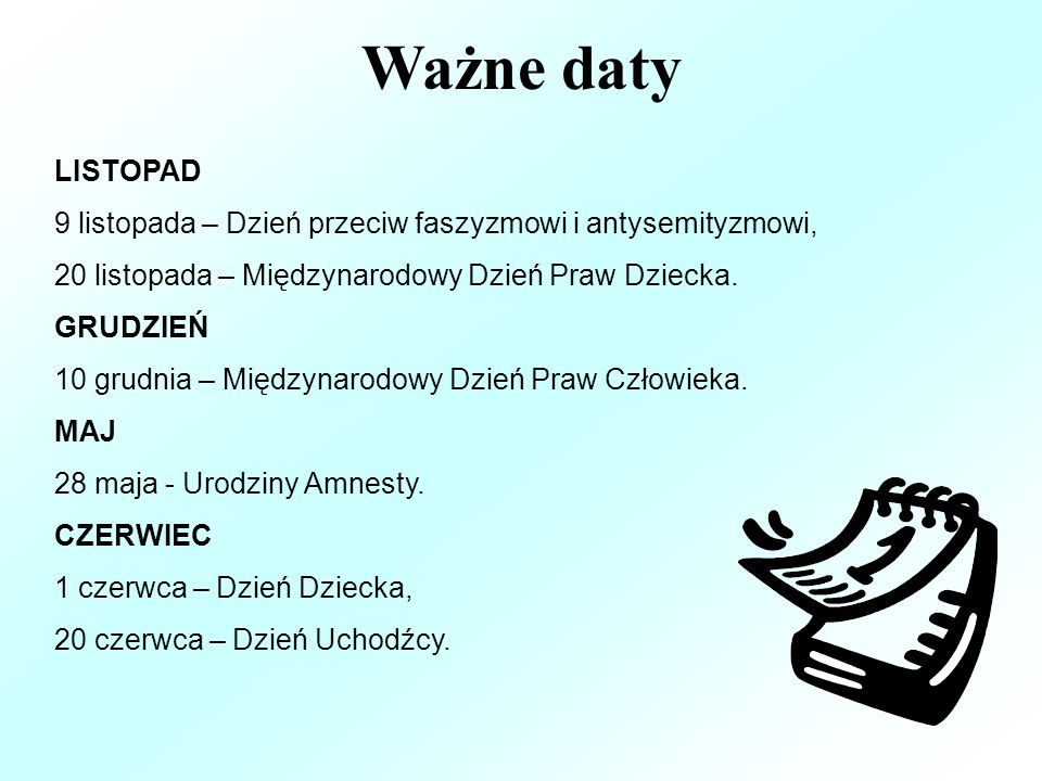 Ważne daty LISTOPAD. 9 listopada – Dzień przeciw faszyzmowi i antysemityzmowi, 20 listopada – Międzynarodowy Dzień Praw Dziecka.