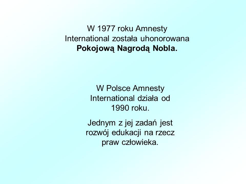 W Polsce Amnesty International działa od 1990 roku.