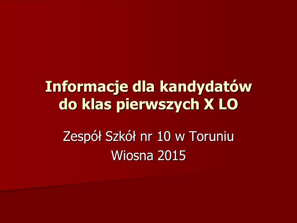 Informacje dla kandydatów do klas pierwszych X LO