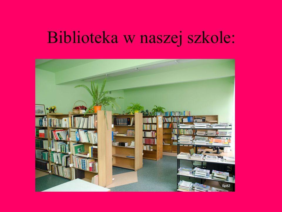 Biblioteka w naszej szkole: