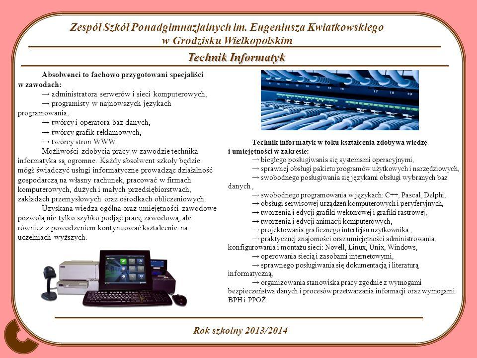 Technik Informatyk Absolwenci to fachowo przygotowani specjaliści w zawodach: → administratora serwerów i sieci komputerowych,