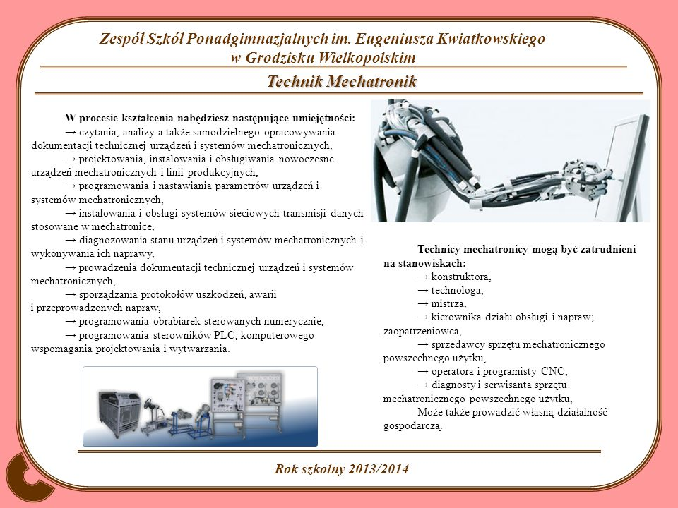 Technik Mechatronik W procesie kształcenia nabędziesz następujące umiejętności: