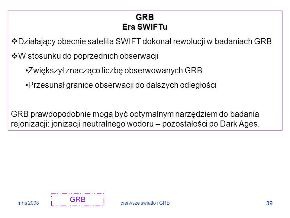 Działający obecnie satelita SWIFT dokonał rewolucji w badaniach GRB