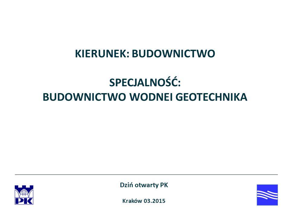 KIERUNEK: BUDOWNICTWO BUDOWNICTWO WODNEI GEOTECHNIKA