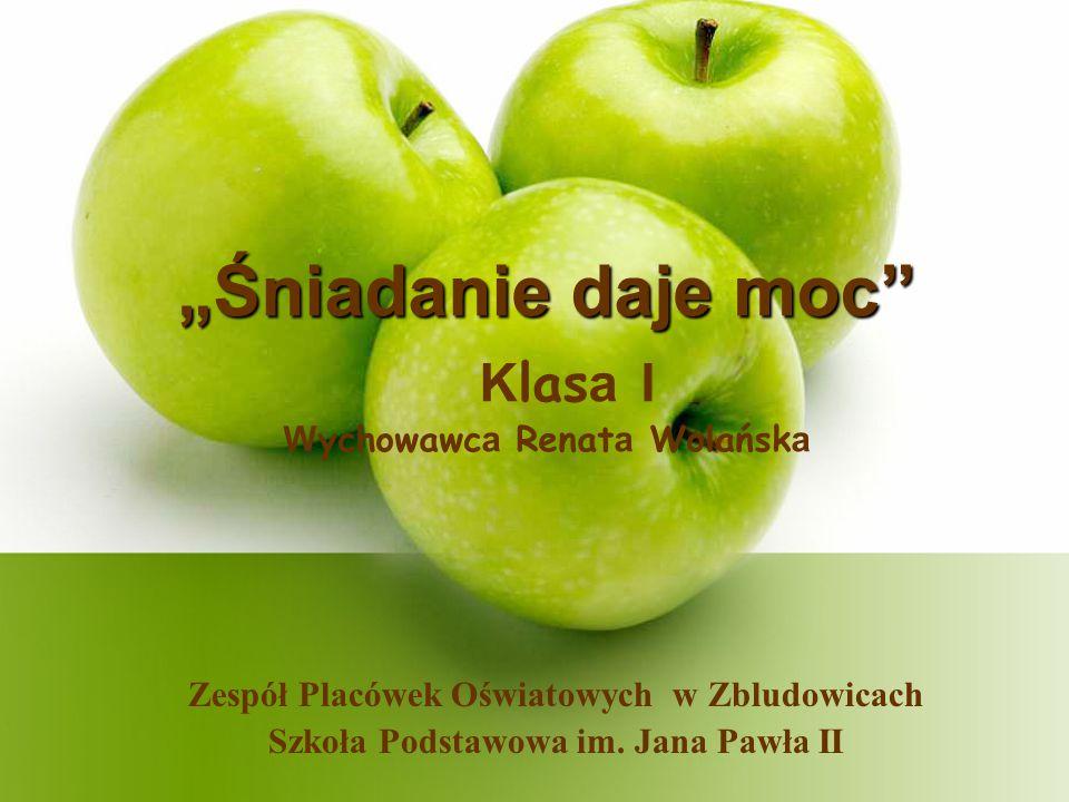 """""""Śniadanie daje moc Klasa I Wychowawca Renata Wolańska"""