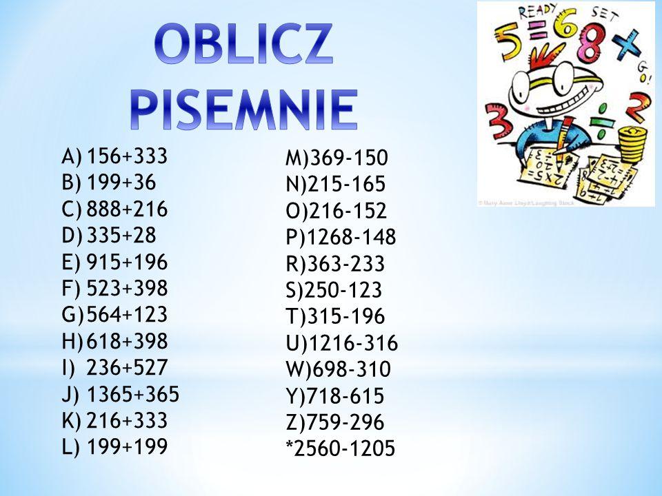 OBLICZ PISEMNIE 156+333 M)369-150 199+36 N)215-165 888+216 O)216-152