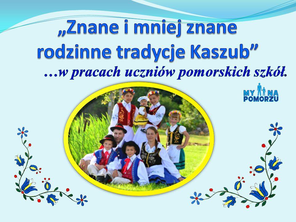 """""""Znane i mniej znane rodzinne tradycje Kaszub"""