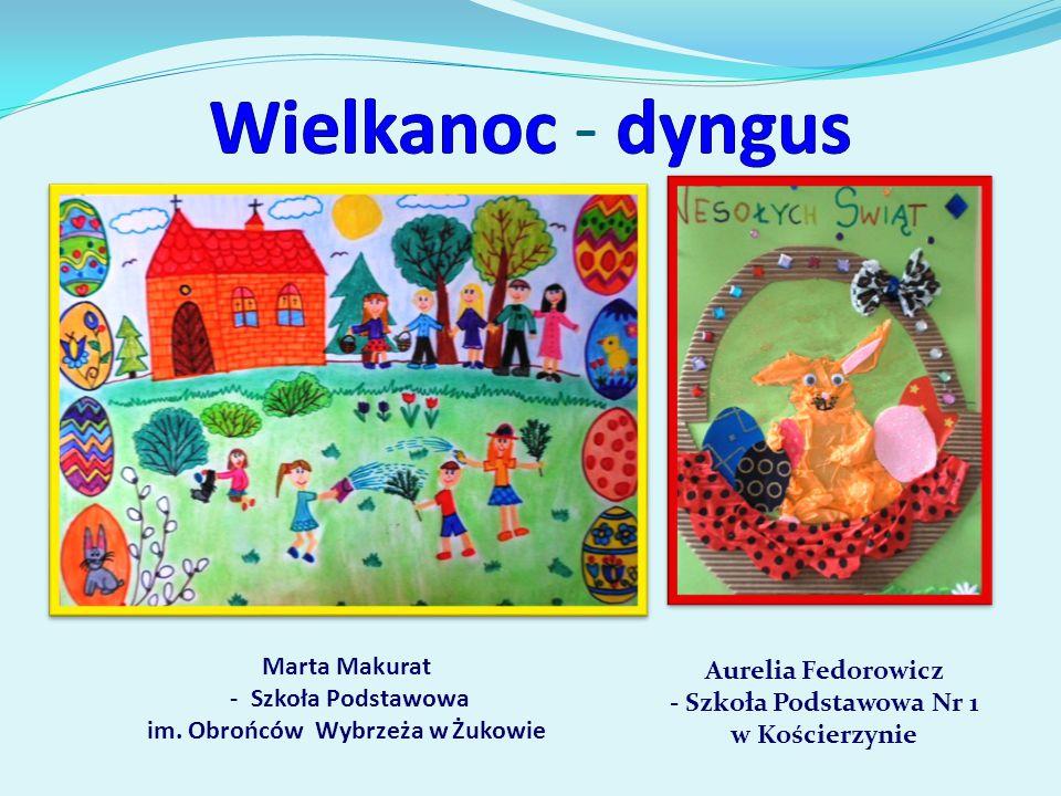 Wielkanoc - dyngus Marta Makurat Aurelia Fedorowicz
