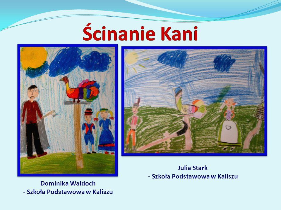 Ścinanie Kani Julia Stark - Szkoła Podstawowa w Kaliszu
