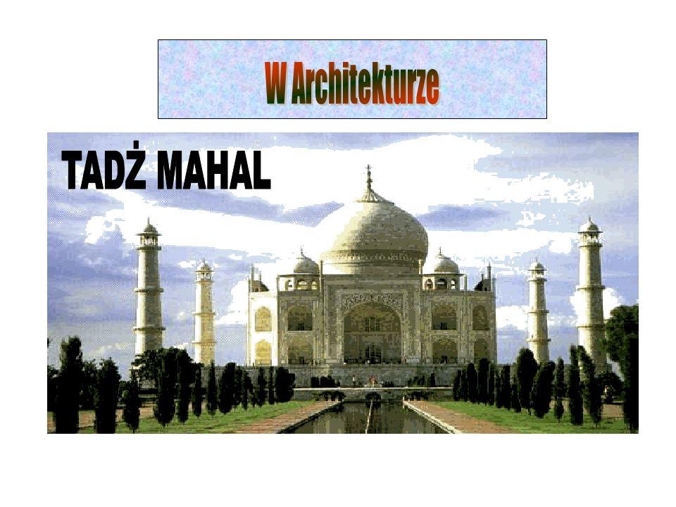 W Architekturze TADŻ MAHAL