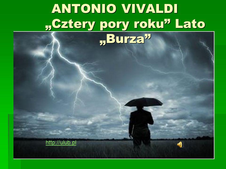 """ANTONIO VIVALDI """"Cztery pory roku Lato """"Burza"""