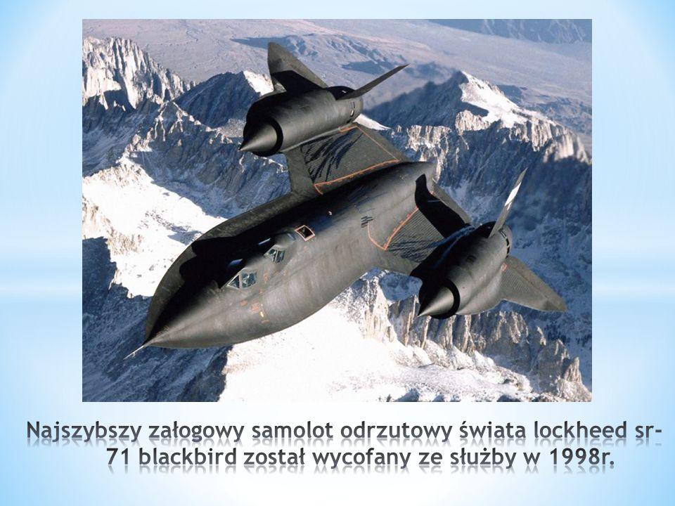 Najszybszy załogowy samolot odrzutowy świata lockheed sr-71 blackbird został wycofany ze służby w 1998r.