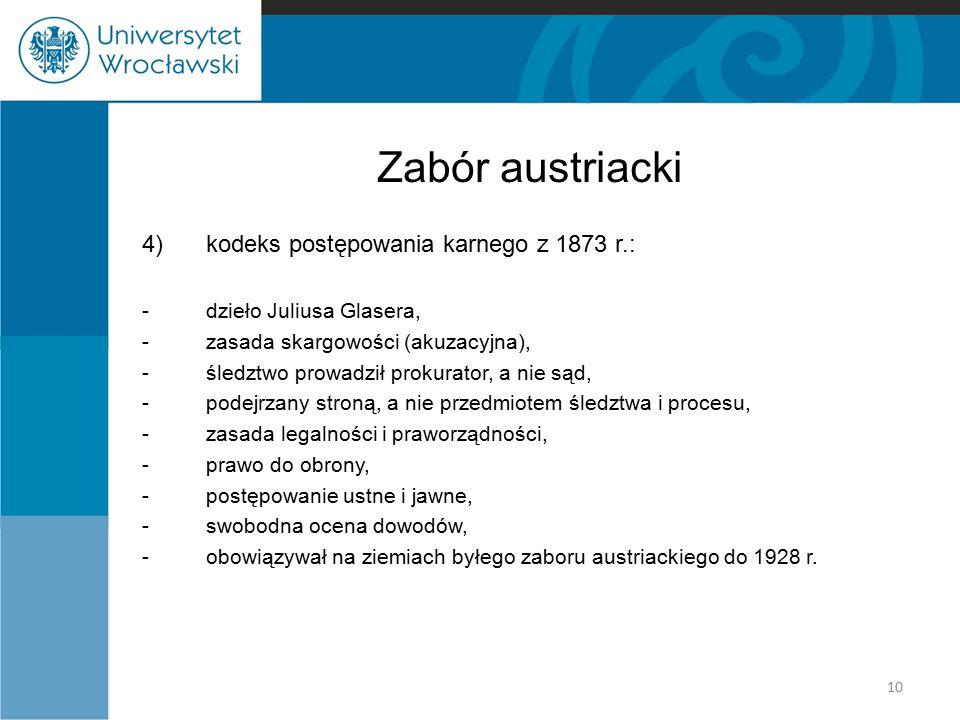 Zabór austriacki 4) kodeks postępowania karnego z 1873 r.: