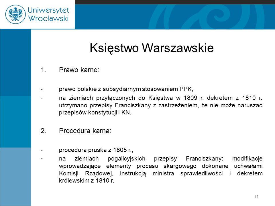 Księstwo Warszawskie Prawo karne: 2. Procedura karna: