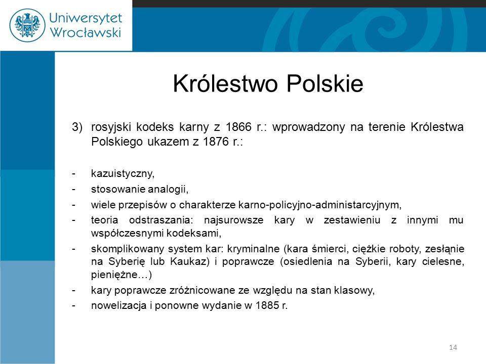 Królestwo Polskie 3) rosyjski kodeks karny z 1866 r.: wprowadzony na terenie Królestwa Polskiego ukazem z 1876 r.: