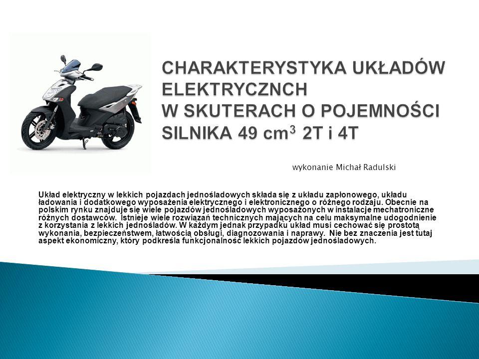 CHARAKTERYSTYKA UKŁADÓW ELEKTRYCZNCH W SKUTERACH O POJEMNOŚCI SILNIKA 49 cm3 2T i 4T