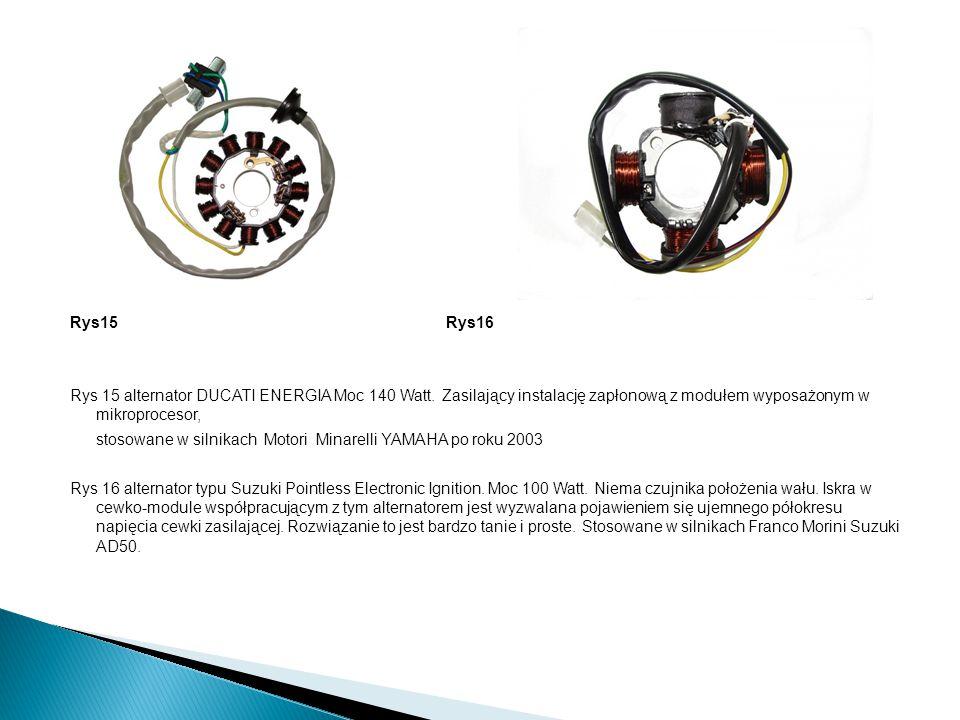 Rys15 Rys16 Rys 15 alternator DUCATI ENERGIA Moc 140 Watt. Zasilający instalację zapłonową z modułem wyposażonym w mikroprocesor,