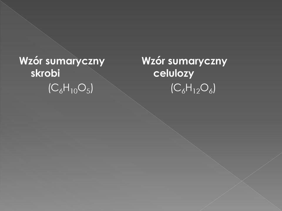 Wzór sumaryczny skrobi (C6H10O5)