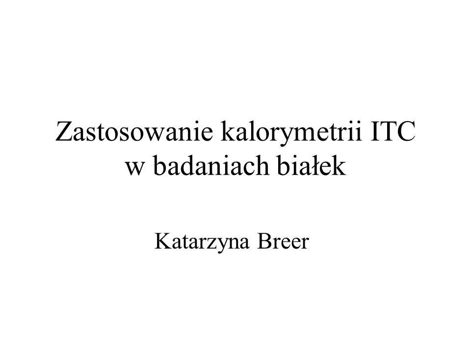 Zastosowanie kalorymetrii ITC w badaniach białek