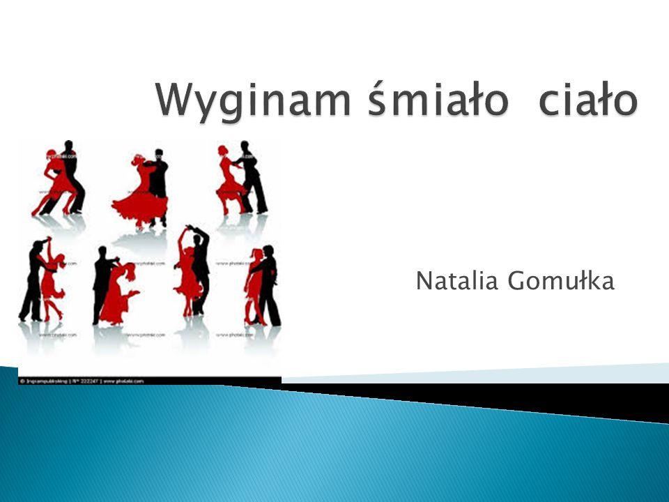 Wyginam śmiało ciało Natalia Gomułka