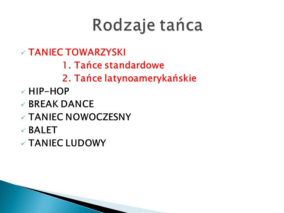 Rodzaje tańca TANIEC TOWARZYSKI 1. Tańce standardowe