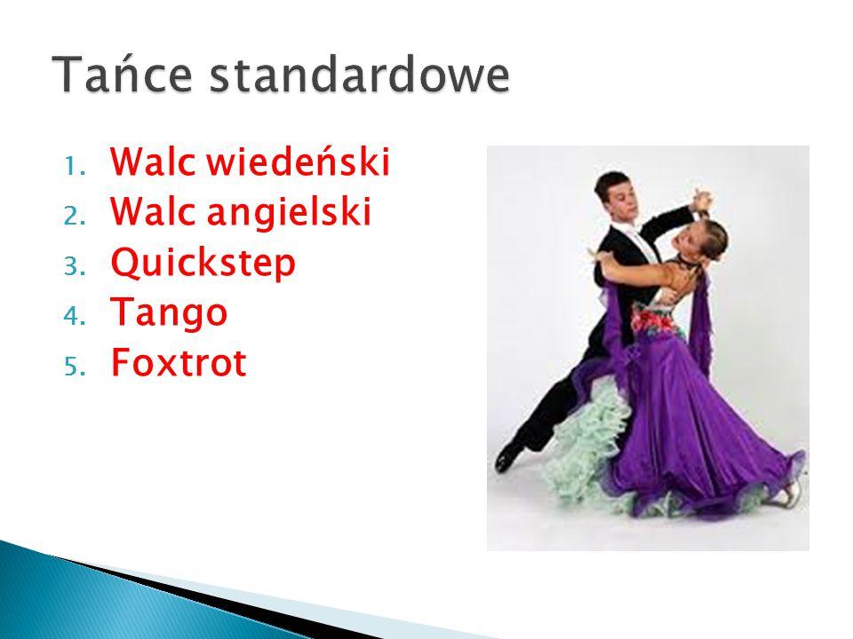Tańce standardowe Walc wiedeński Walc angielski Quickstep Tango