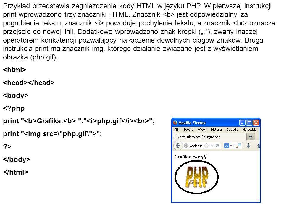 Przykład przedstawia zagnieżdżenie kody HTML w języku PHP