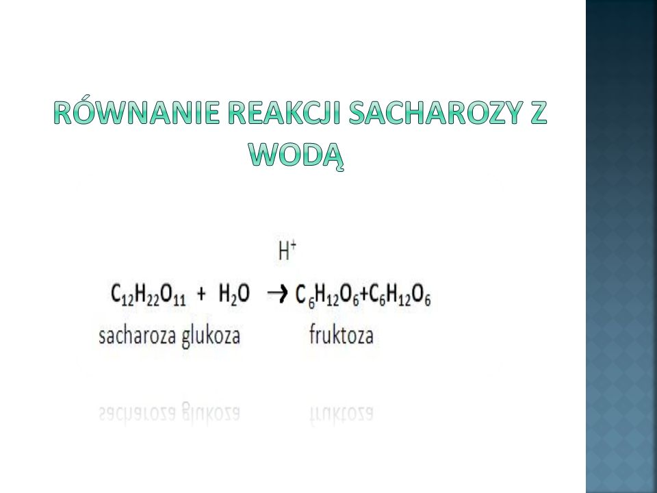 Równanie reakcji sacharozy z wodą