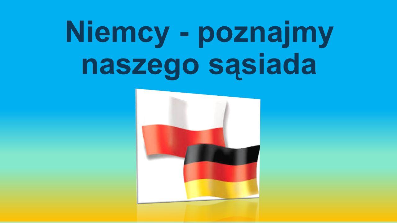 Niemcy - poznajmy naszego sąsiada