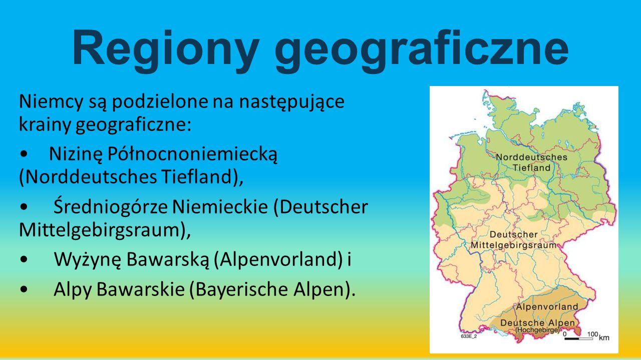 Regiony geograficzne Niemcy są podzielone na następujące krainy geograficzne: • Nizinę Północnoniemiecką (Norddeutsches Tiefland),