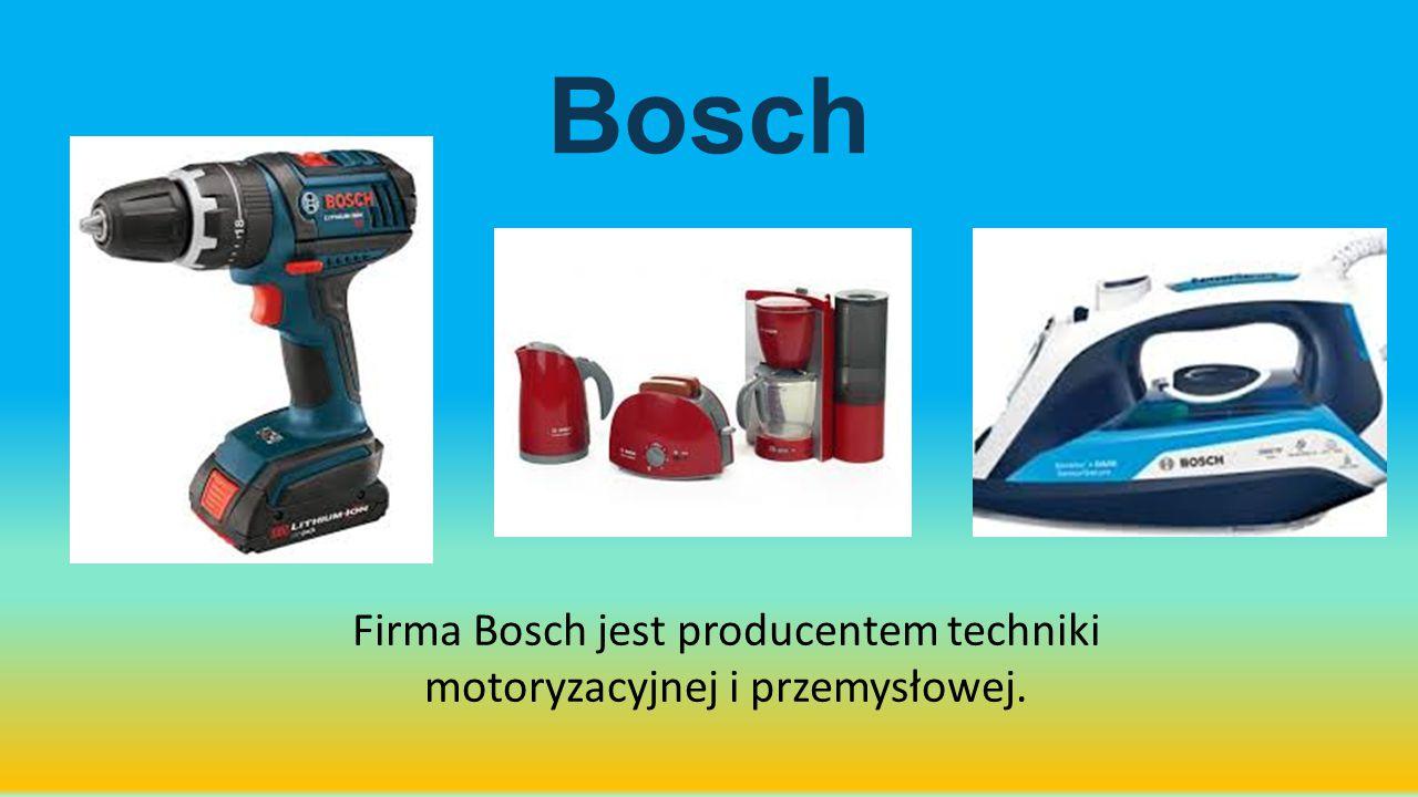 Firma Bosch jest producentem techniki motoryzacyjnej i przemysłowej.