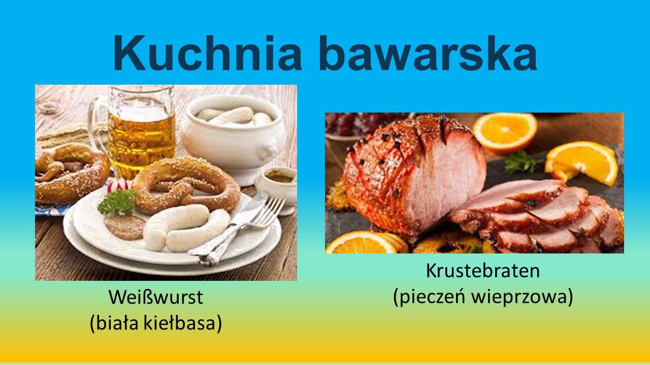Kuchnia bawarska Krustebraten (pieczeń wieprzowa) Weißwurst