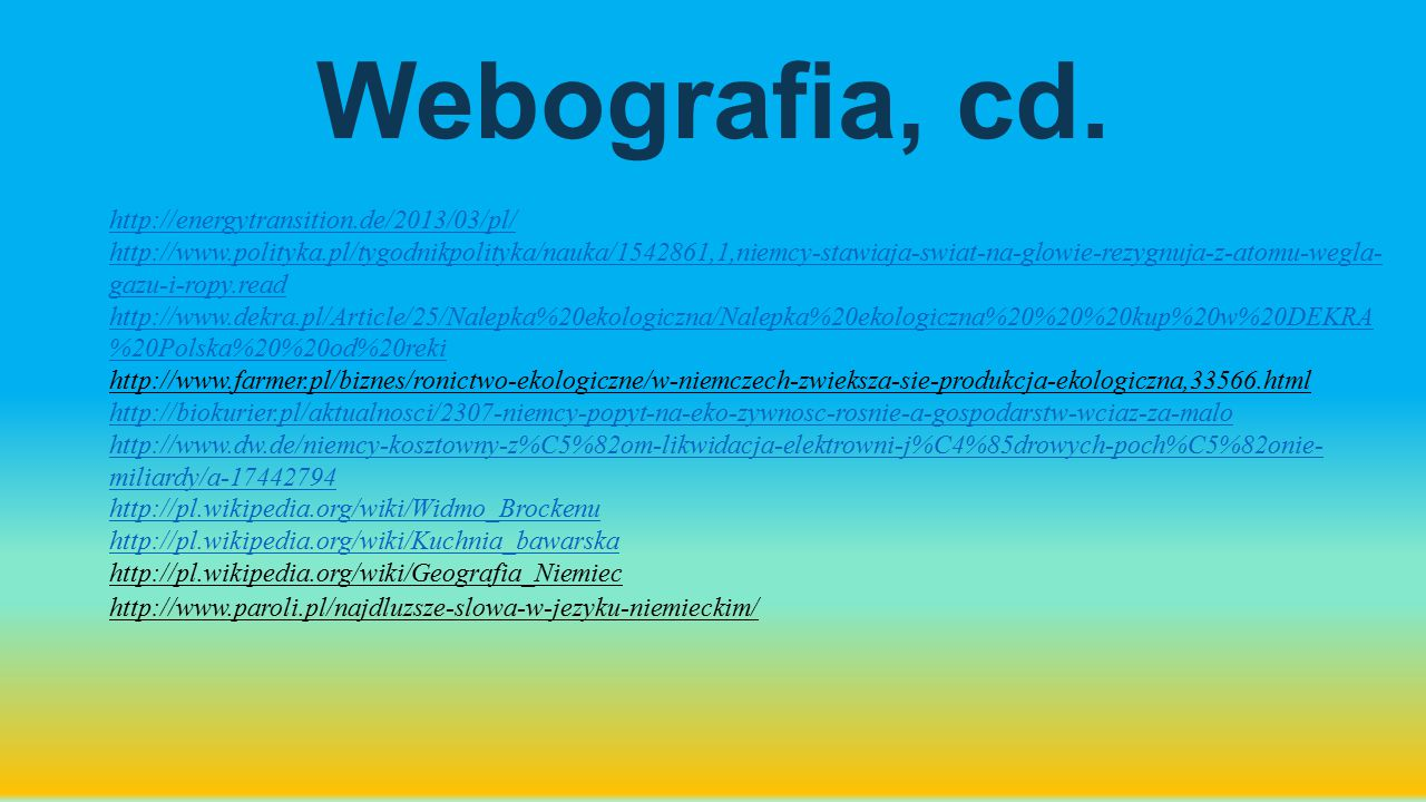 Webografia, cd. http://energytransition.de/2013/03/pl/
