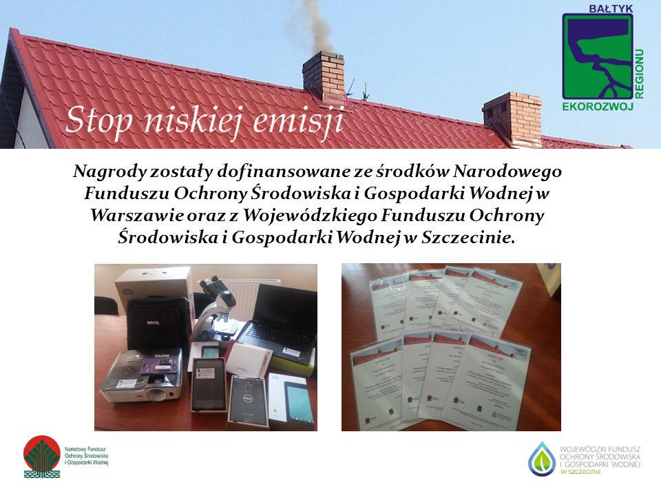 Nagrody zostały dofinansowane ze środków Narodowego Funduszu Ochrony Środowiska i Gospodarki Wodnej w Warszawie oraz z Wojewódzkiego Funduszu Ochrony Środowiska i Gospodarki Wodnej w Szczecinie.