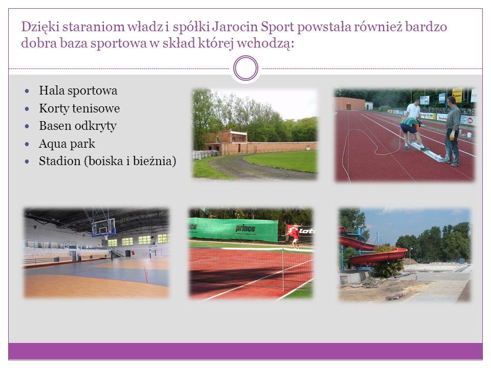 Dzięki staraniom władz i spółki Jarocin Sport powstała również bardzo dobra baza sportowa w skład której wchodzą: