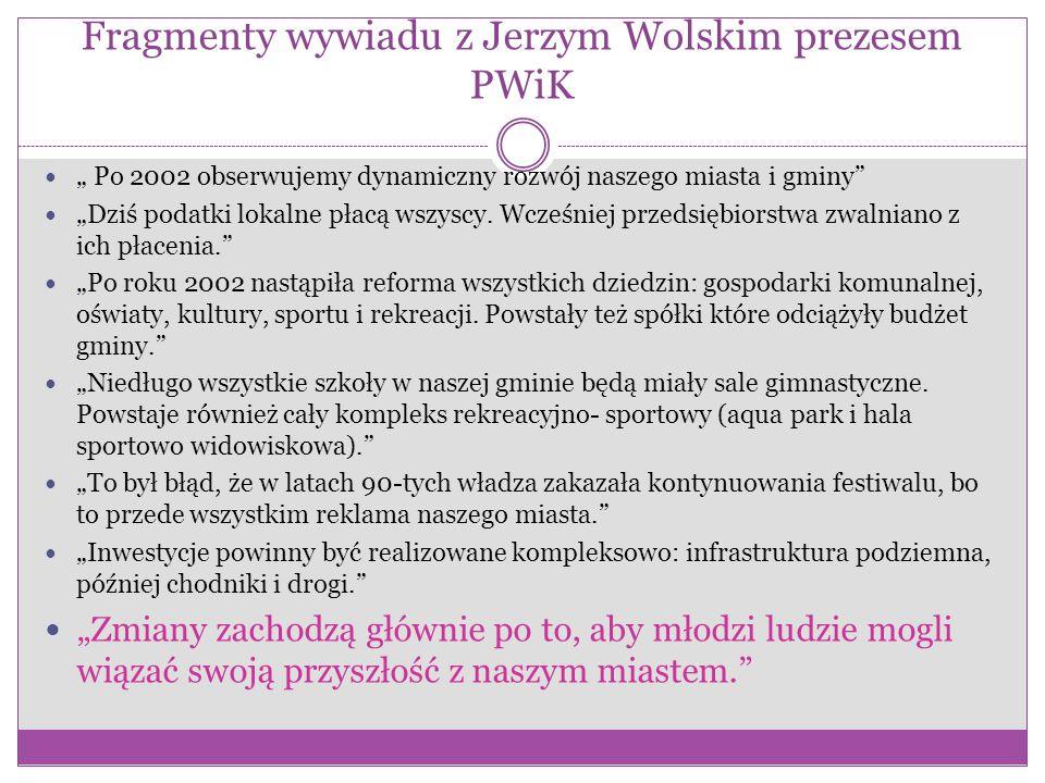 Fragmenty wywiadu z Jerzym Wolskim prezesem PWiK