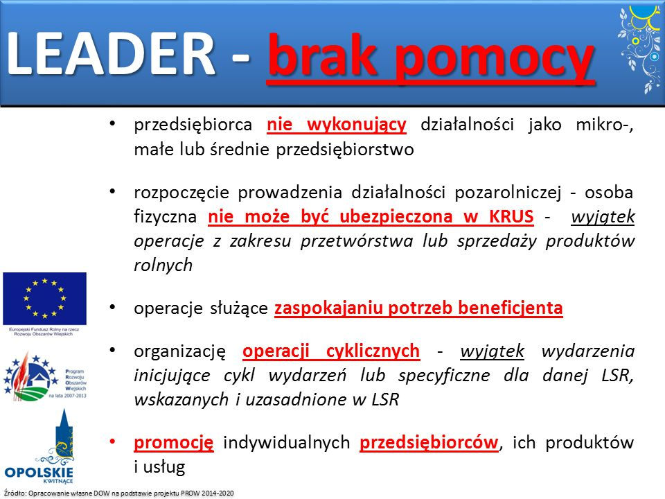 LEADER - brak pomocy przedsiębiorca nie wykonujący działalności jako mikro-, małe lub średnie przedsiębiorstwo.